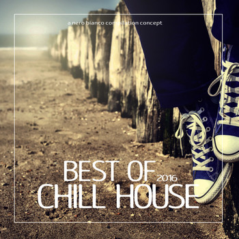 Various Artists - Best of Chill House 2016