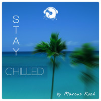 Marcus Koch - Stay Chilled
