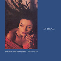 Anne Pigalle - Everything Could Be so Perfect (Édition Deluxe)