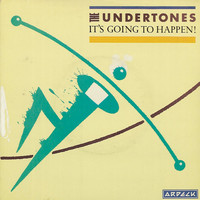 The Undertones - It's Going to Happen!