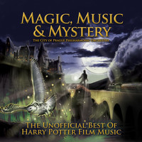 The City of Prague Philharmonic Orchestra - Magic, Music & Mystery: The Unofficial Best of Harry Potter Film Music