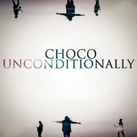 Choco - Uncoditionally