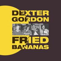 Dexter Gordon - Fried Bananas