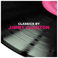 Jimmy Clanton - Classics by Jimmy Clanton