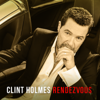 Clint Holmes - Rendezvous