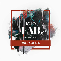 JoJo - FAB. (feat. Remy Ma) (Remixes (Explicit))