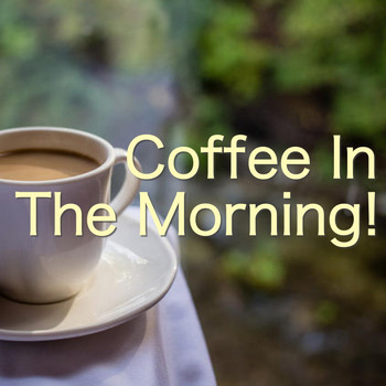 Various Artists - Coffee In the Morning!