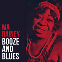 Ma Rainey - Booze And Blues