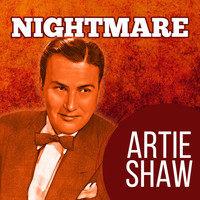 Artie Shaw & His Orchestra - Nightmare