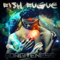 Fish Fugue - Forgiveness