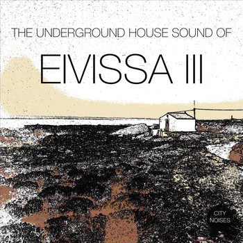 Various Artists - The Underground House Sound of Eivissa, Vol. 3