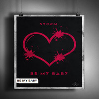 Storm - Be My Baby