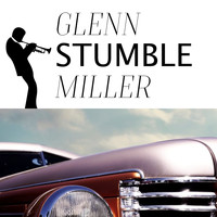 Glenn Miller - Stumble