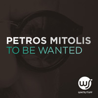 Petros Mitolis - To Be Wanted