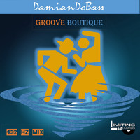 DamianDeBASS - Groove Boutique (432 Hz Mix)