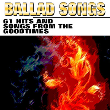 Various Artists - Ballad Songs (61 Hits and Songs from the Goodtimes)