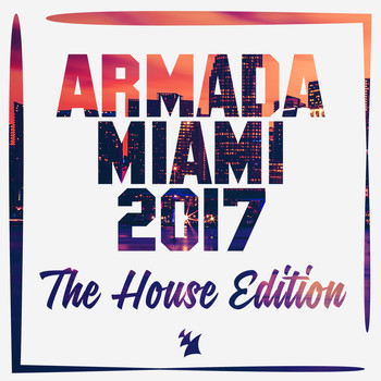 Various Artists - Armada Miami 2017