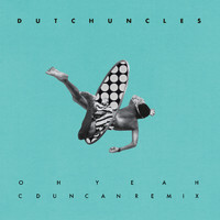 Dutch Uncles - Oh Yeah (C Duncan Remix)