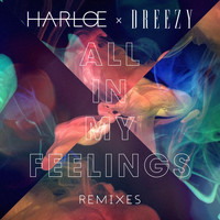 Harlœ feat. Dreezy - All in My Feelings (Remixes)