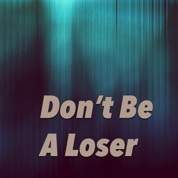 Various Artists - Don't Be A Loser