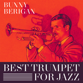 Bunny Berigan - Best Trumpet For Jazz