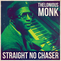 Thelonious Monk Trio - Straight No Chaser