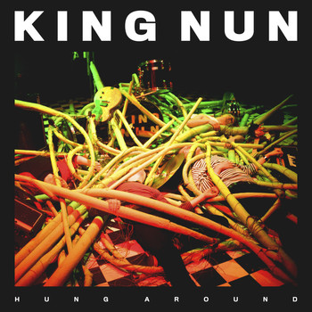King Nun - Hung Around
