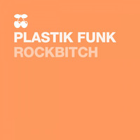 Plastik Funk - Rock Bitch