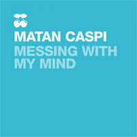 Matan Caspi - Messing with My Mind