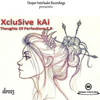 Xclusive Kai - Thoughts Of Perfection EP