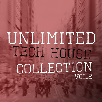 Various Artists - Unlimited Tech House Collection, Vol. 2