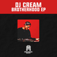 Dj Cream - Brotherhood EP