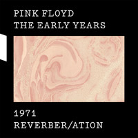 Pink Floyd - 1971 Reverber/ation