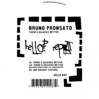 Bruno Pronsato - There 's Galaxies Better