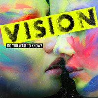 Vision - Do You Want to Know?