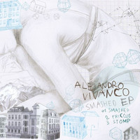 Alejandro Vivanco - Smashed EP