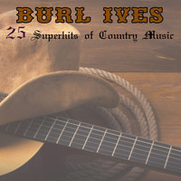 Burl Ives - 25 Superhits Of Country Music
