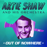 Artie Shaw and his orchestra - Out of Nowhere