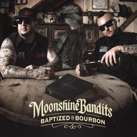 Moonshine Bandits - Baptized in Bourbon