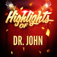 Dr. John - Highlights of Dr. John