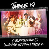 Oberhofer - Table 19: Oberhofer's Ultimate Wedding Mixtape