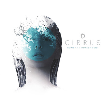 Cirrus - Moment / Punishment