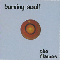 The Flames - Burning Soul!