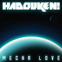 Hadouken! - Mecha Love