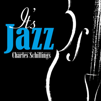 Charles Schillings - It's Jazz