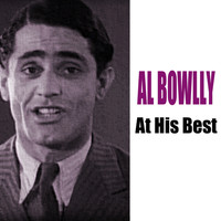 Al Bowlly - At His Best