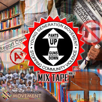 Blitz - Young Generation Movement: Pants up Guns Down Mixtape, Vol. 1