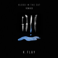 K.Flay - Blood In The Cut (Remixed [Explicit])