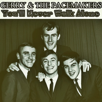 Gerry And The Pacemakers - You'll Never Walk Alone