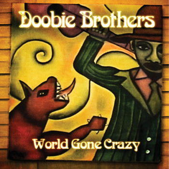 The Doobie Brothers - World Gone Crazy